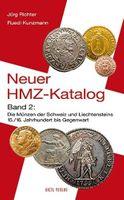 Der neue HMZ-Katalog, Band 2 - 7. Aufl. 2011, Die Münzen der Schweiz und Liechtensteins 15./16. Jahrhundert bis Gegenwart