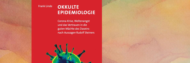 Rudolf Steiner's Aussagen über die sprituellen Hintergründe von Epidemien