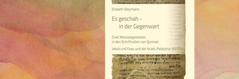 Qumran und die zwei Messias-Gestalten - Jakob und Esau und der Nahostkonflikt