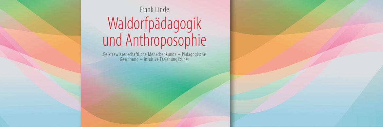 Waldorfpädagogik und Anthroposophie