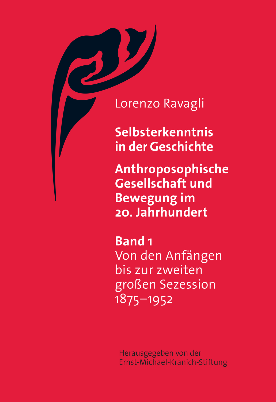 Selbsterkenntnis in der Geschichte - Anthroposophische Gesellschaft und Bewegung im 20. Jahrhundert (Bd. 1)