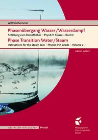 Phasenübergang Wasser/Wasserdampf • Phase Transition Water/SteamAnleitung