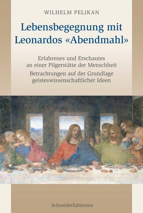 Lebensbegegnung mit Leonardos «Abendmahl»