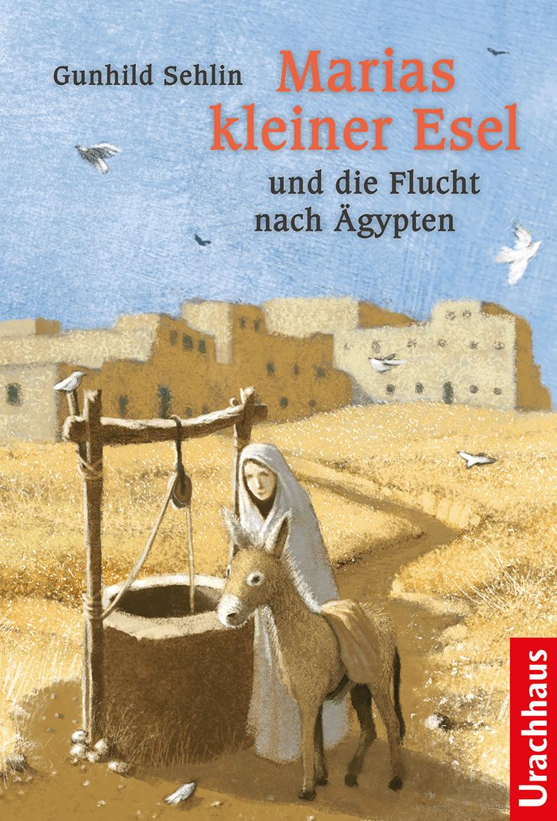 Marias kleiner Esel und de Flucht nach Ägypten