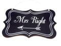 Mrs Right Schild Schwarz Hochzeit Braut Deko  001