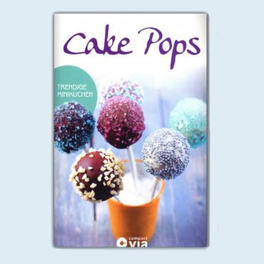 Cake Pops - Trendige Minikuchen