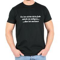 """Kunst und Magie Herren T-Shirt  mit Spruch """"Es ist nicht dein Job mich zu mögen"""" 001"""