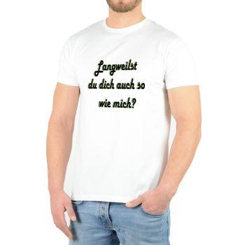 """Kunst und Magie Herren T-Shirt  mit Spruch """"Langweilst du dich auch so wie mich?"""" – Bild 5"""