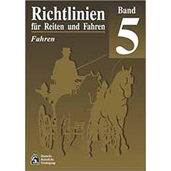 Richtlinien für Reiten und Fahren: Band 5 - Fahren / FN-Verlag