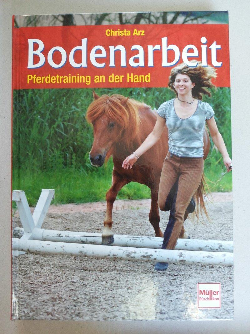 Bodenarbeit - Pferdetraining an  der Hand von Christa Arz