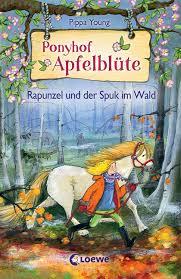 Ponyhof Apfelblüte - Band 8 - Rapunzel und der Spuk im Wald