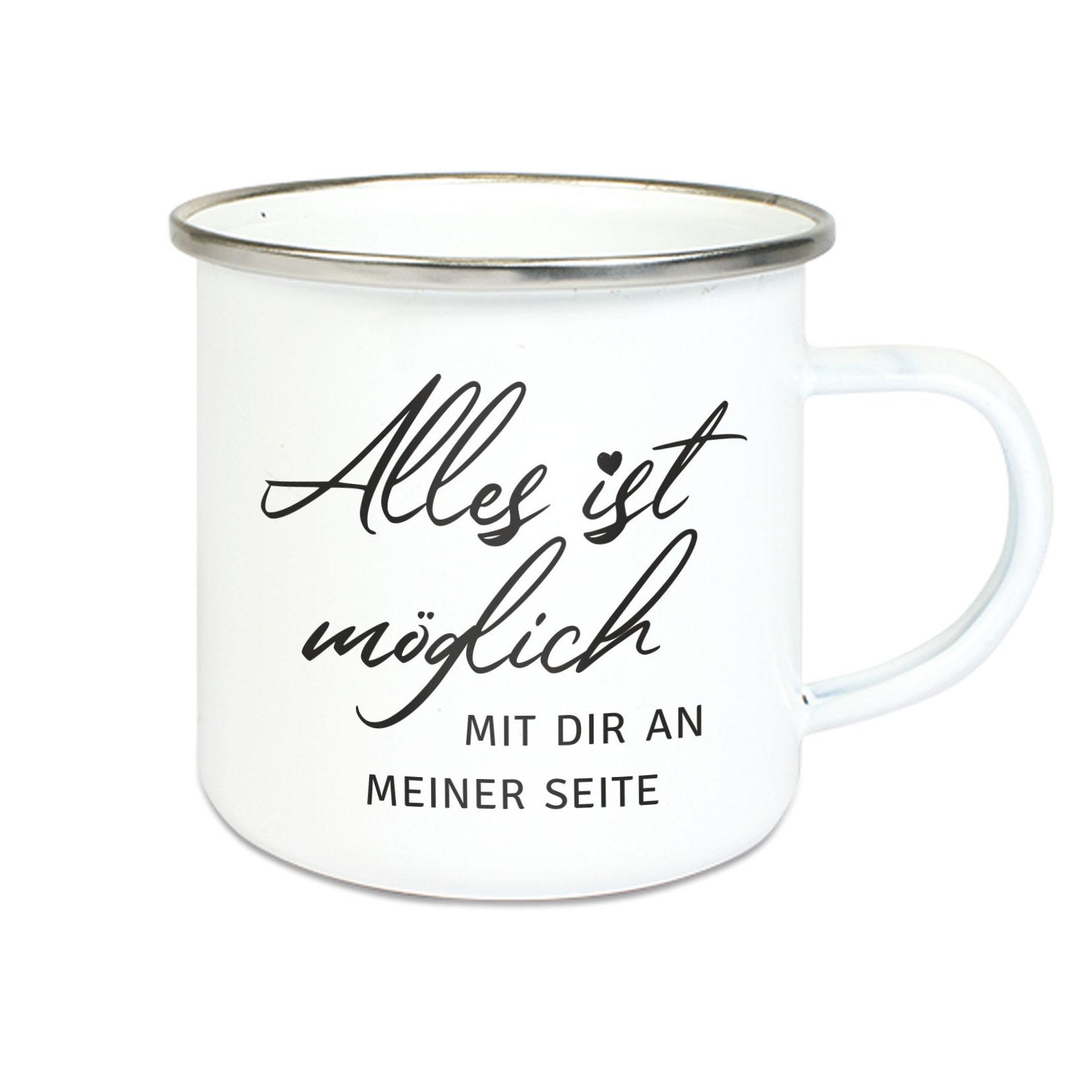 Emalie Tasse: ALLES IST MÖGLICH; MIT DIR AN MEINER SEITE Kaffeebecher bedruckt