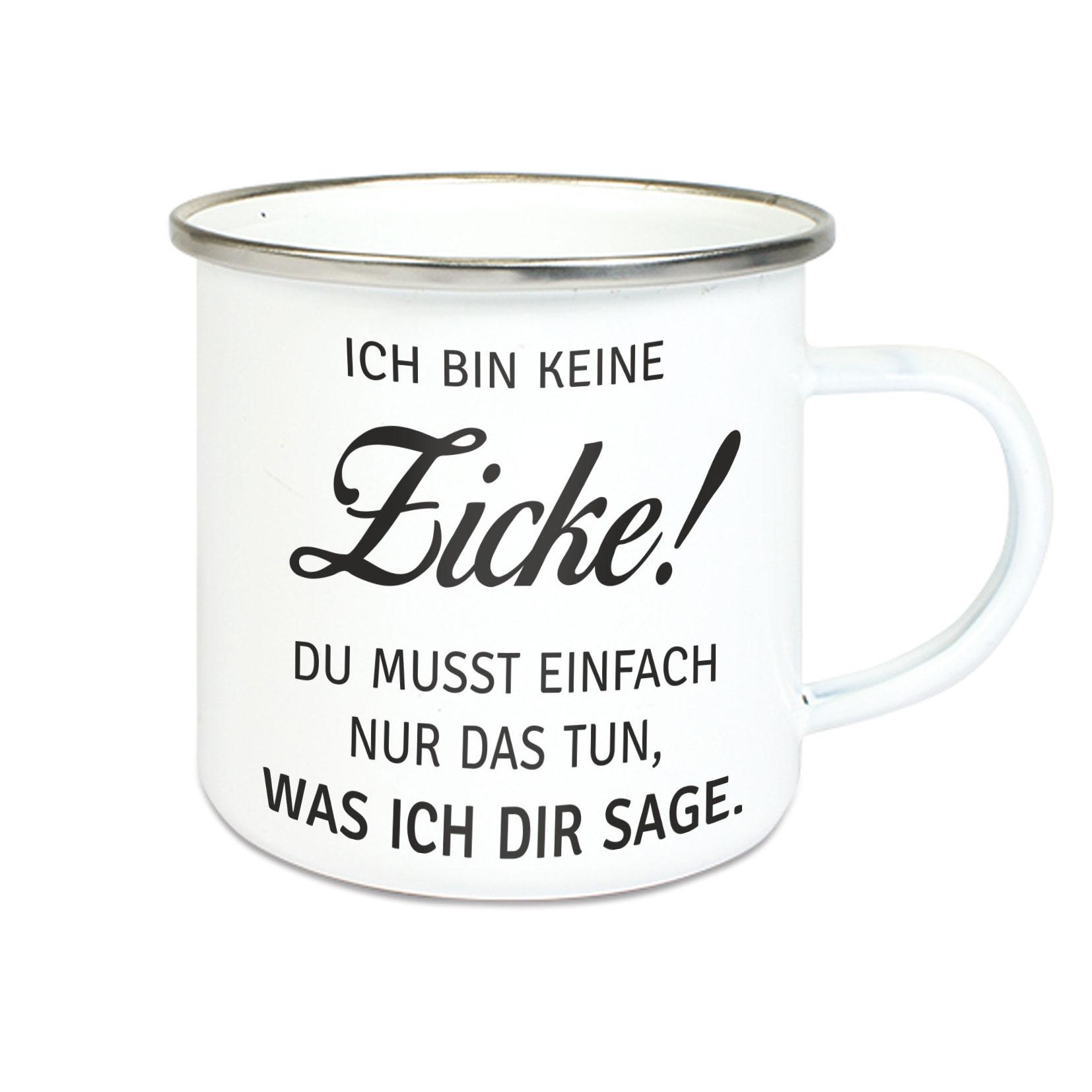 Emalie Tasse: ICH BIN KEINE ZICKE ..... Kaffeebecher Kaffeetasse bedruckt