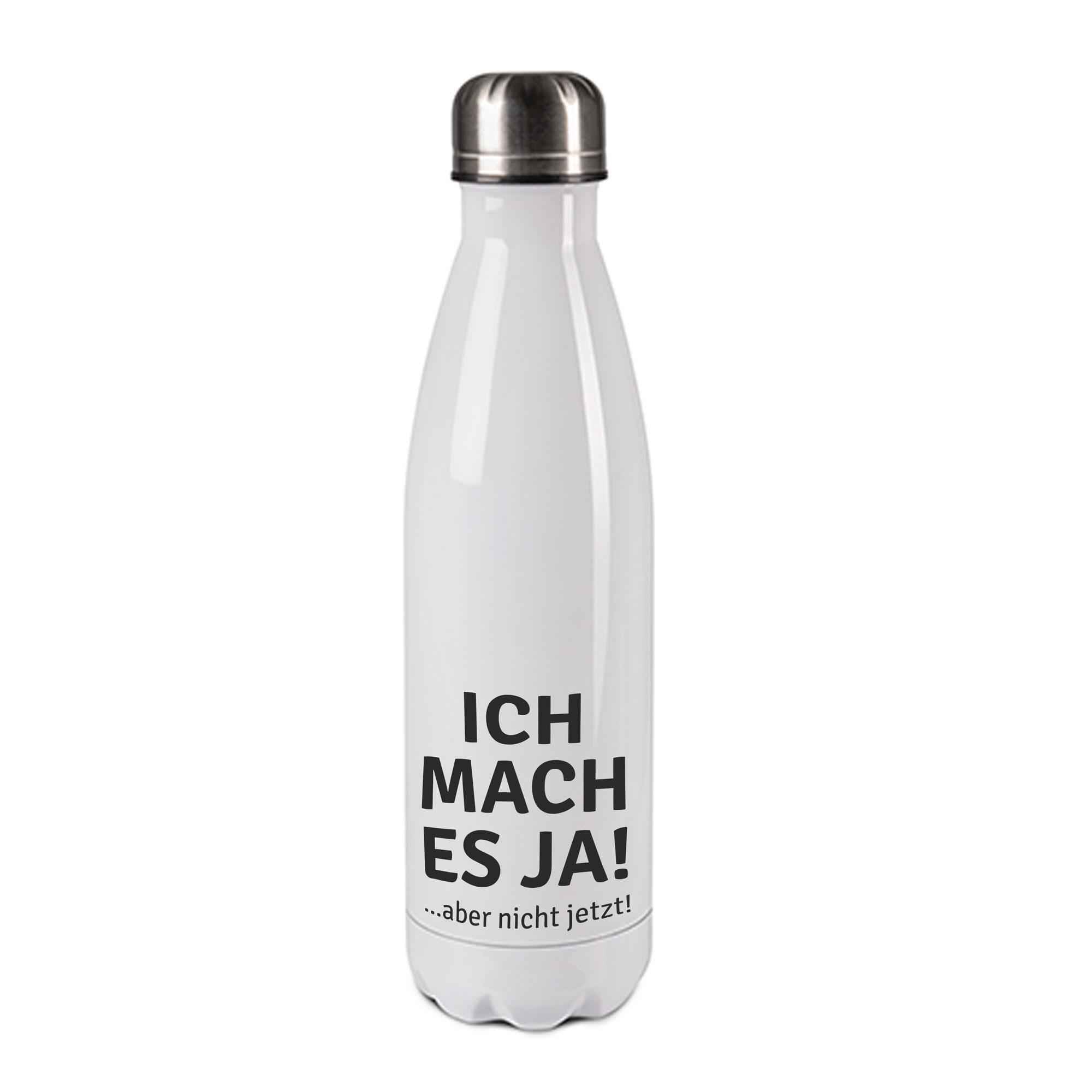 Edelstahl-Thermosflasche weiß/weiß mit Druck: ICH MACH ES JA..... ABER NICHT JETZT