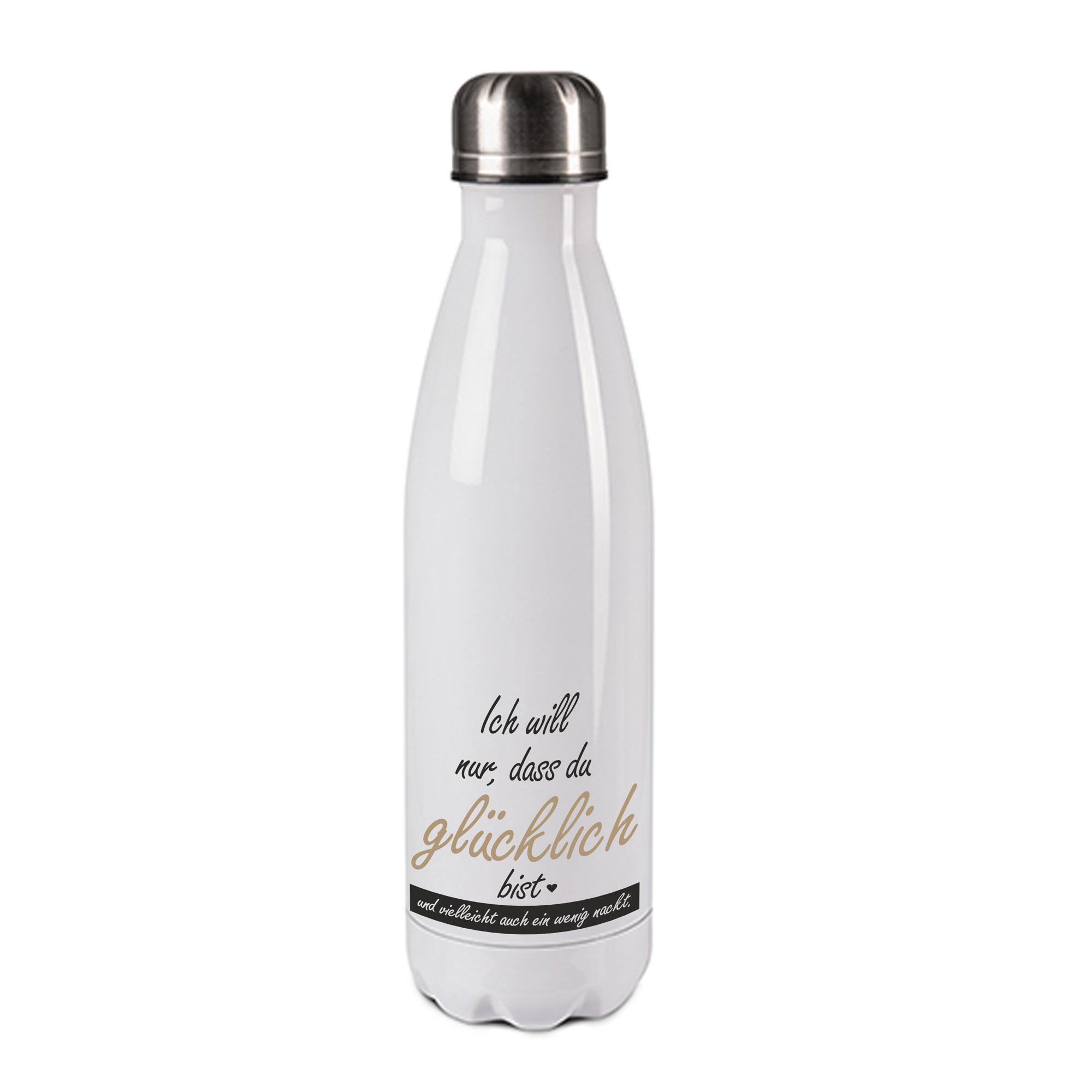 Edelstahl-Thermosflasche weiß/weiß mit Druck: ICH WILL NUR, DAS DU GLÜCKLICH BIST. UND VIELLEICHT AUCH EIN WENIG NACKT