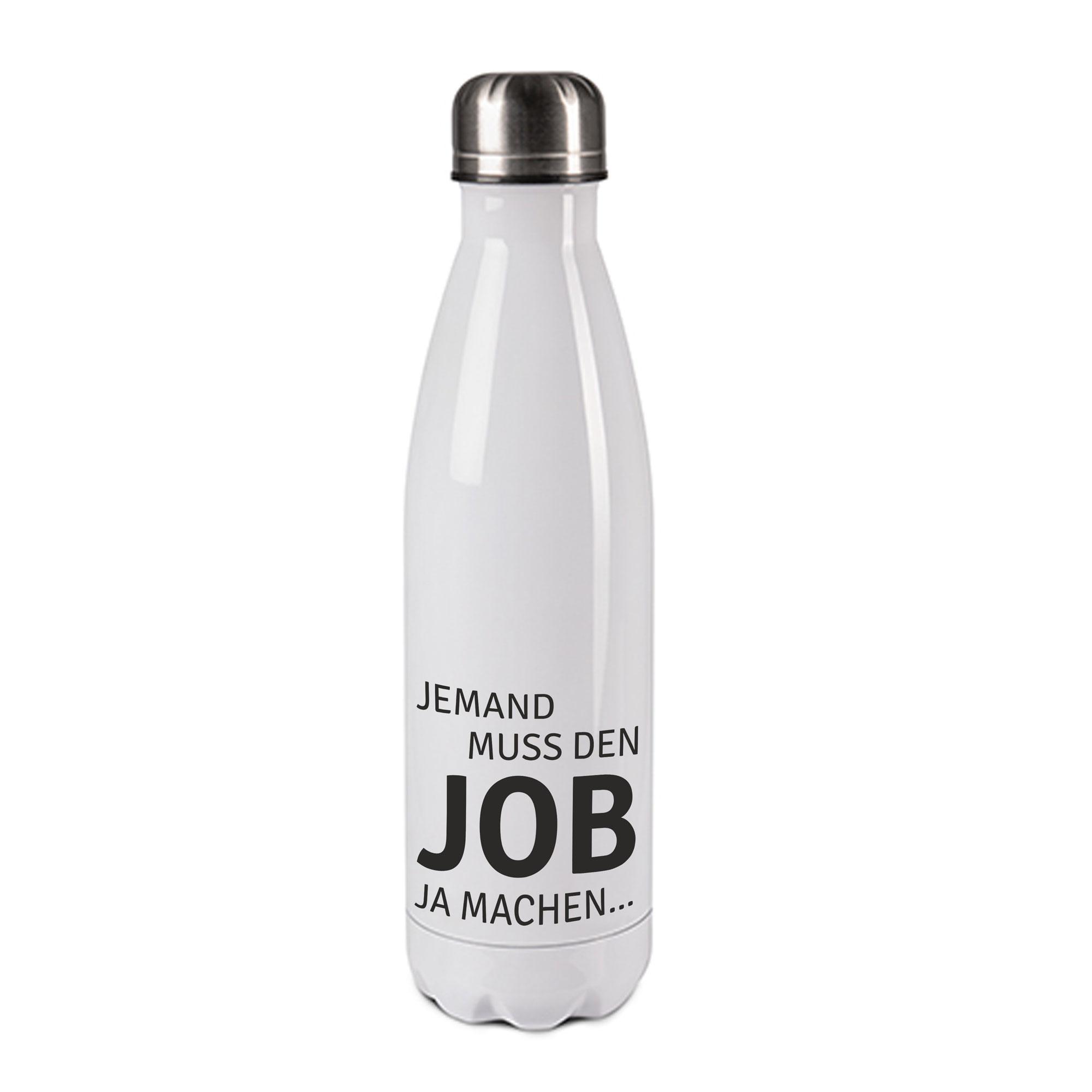 Edelstahl-Thermosflasche weiß/weiß mit Druck: JEMAND MUSS DEN JOB JA MACHEN......