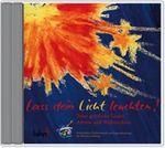 CD Lass dein Licht leuchten, Advent und Weihnachten 001
