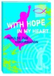 With Hope in my Heart, Impulse zur Konfirmation
