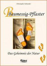 Buch: Baumessig-Pflaster - Das Geheimnis der Natur, Christopher Schneider (Autor)