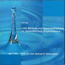 CD: Vortrag - Die Wirkung von Sauerstoffwasser im menschlichen Organismus - Prof. Dr. Schoenberg