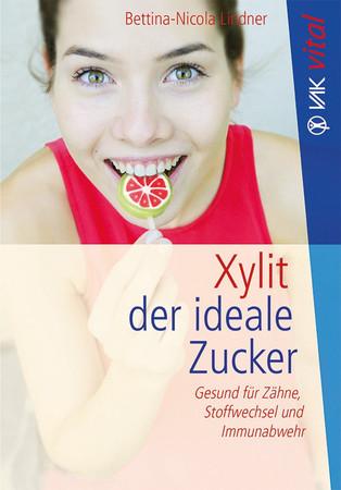 Xylit - der ideale Zucker