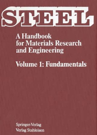 Steel A Handbook for Materials Research and Engineering Volume 1 Fundamentals