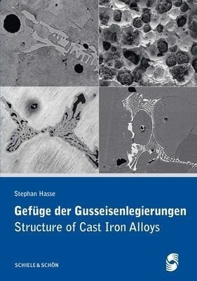 Gefüge der Gusseisenlegierungen Structure of Cast Iron Alloys