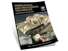 Vallejo - Airbrush and Weathering Technics by Rob Ferreira (engl.)