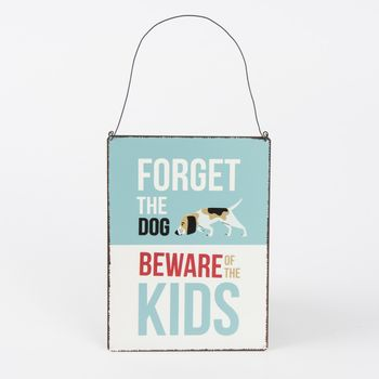Schild Metall FORGET THE DOG BEWARE OF THE KIDS 17x23cm – Bild 1