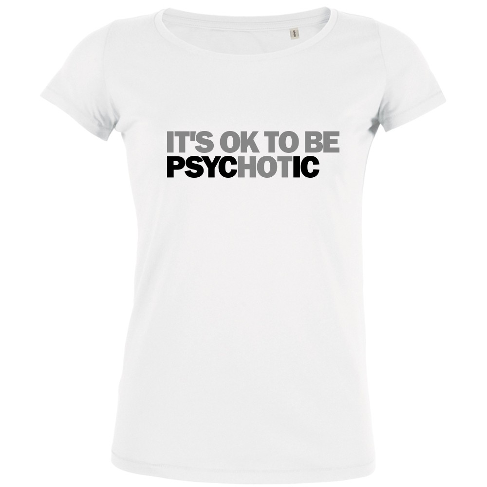 It's ok to be psychotic - Frauen T-Shirt