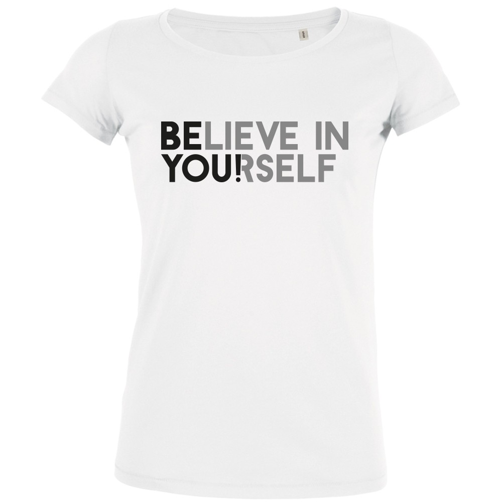 Believe in yourself - Frauen T-Shirt