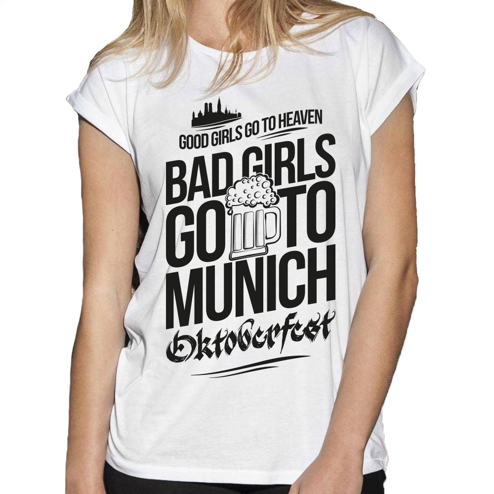 Good Girls Go To Heaven Bad Girls Go To Munich Oktoberfest - Shoulder Tee Shirt