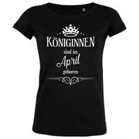 Königinnen sind im April geboren - Damen T-Shirt