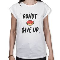 Donut Give Up - Damen T-Shirt