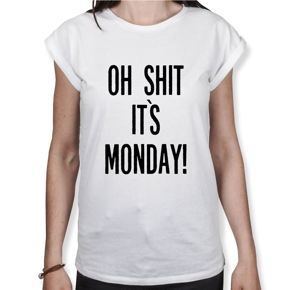 Oh Shit Its Monday - Damen T-Shirt