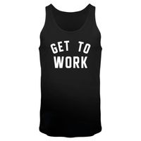 Get To Work - Männer Tank Top
