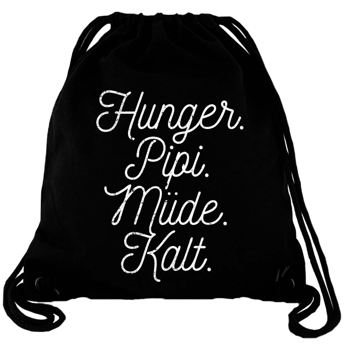 Hunger Pipi Müde Kalt - Gym Bag Turnbeutel