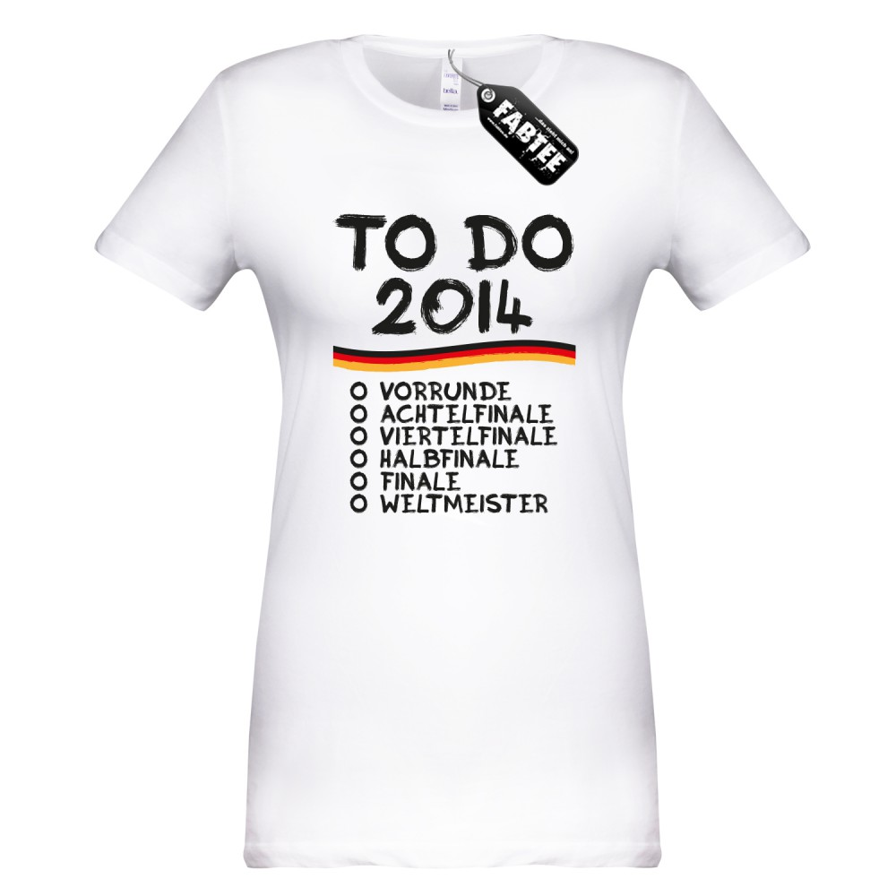To Do 2014 - Fussball WM Frauen T-Shirt