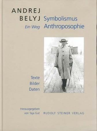 Andrej Belyj - Symbolismus und Anthroposophie