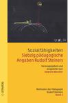 Sozialfähigkeiten. 70 pädagogische Angaben Rudolf Steiners