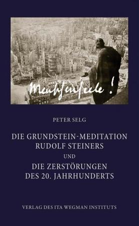 Die Grundstein-Meditation Rudolf Steiners