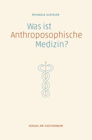 Was ist anthroposophische Medizin?