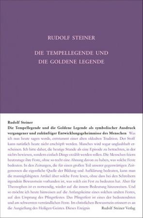 GA 93 Die Tempellegende und die Goldene Legende als symbolischer Ausdruck vergangener und zukünftiger Entwickelungsgeheimnisse des Menschen