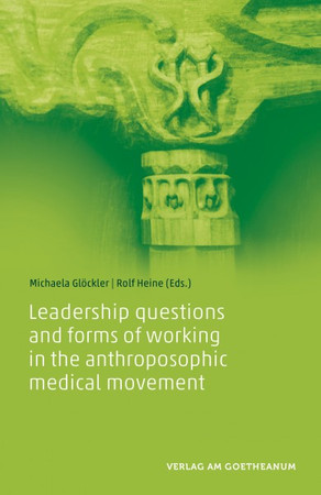 Leadership questions and forms of working in the anthroposophic medical movement