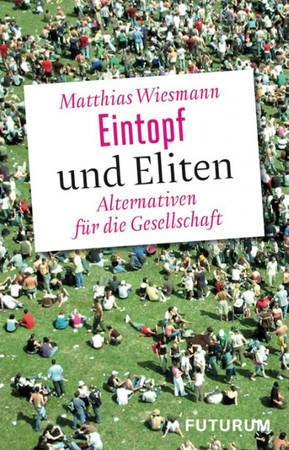 Eintopf und Eliten: Alternativen für die Gesellschaft