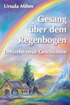 Gesang über dem Regenbogen 001