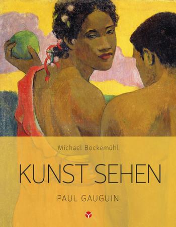 KUNST SEHEN - Paul Gauguin