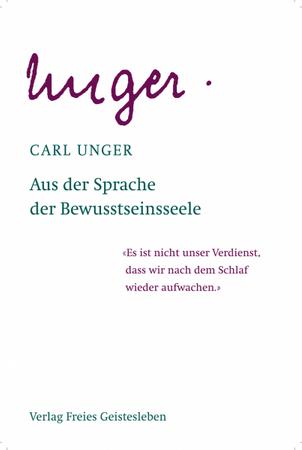 """Aus der Sprache der Bewusstseinsseele: unter Zugrundelegung der """"Anthroposophischen Leitsätze"""" Rudolf Steiners"""