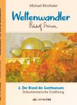 Weltenwandler Band 1 Teil 2 - Der Brand des Goetheanum