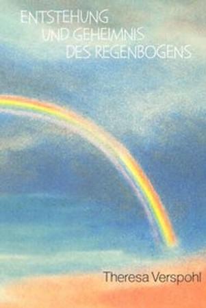 Entstehung und Geheimnis des Regenbogens